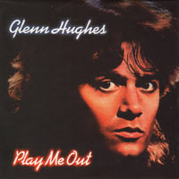 Glenn Hughes - Play Me Out