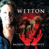 John Wetton - Raised in Captivity album